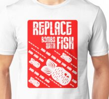 Replace Bombs With Fish (inverse) Unisex T-Shirt