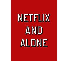 Netflix and Alone Photographic Print