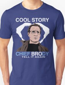 Cool Story Chief Brody T-Shirt
