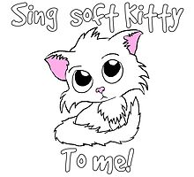 Sing soft kitty to me! by spectralstories