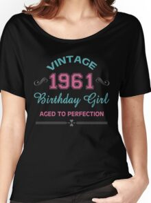 Vintage 1961 Birthday Girl Aged To Perfection Women's Relaxed Fit T-Shirt