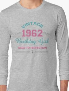 Vintage 1962 Birthday Girl Aged To Perfection Long Sleeve T-Shirt