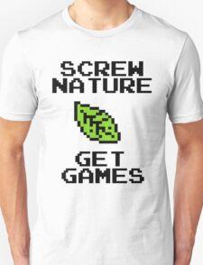 SCREW NATURE. GET GAMES T-Shirt