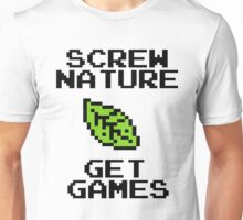 SCREW NATURE. GET GAMES Unisex T-Shirt