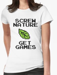 SCREW NATURE. GET GAMES Womens Fitted T-Shirt