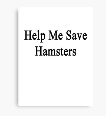 Help Me Save Hamsters Canvas Print