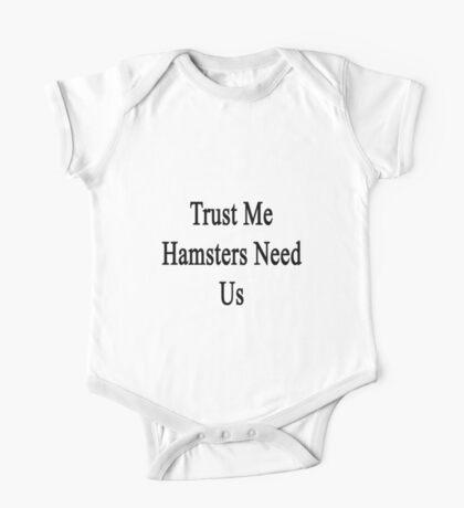 Trust Me Hamsters Need Us One Piece - Short Sleeve