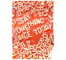Say something nice to day Poster