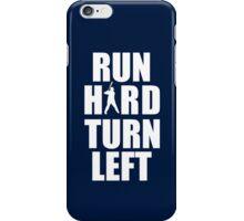 Run Hard, Turn Left iPhone Case/Skin