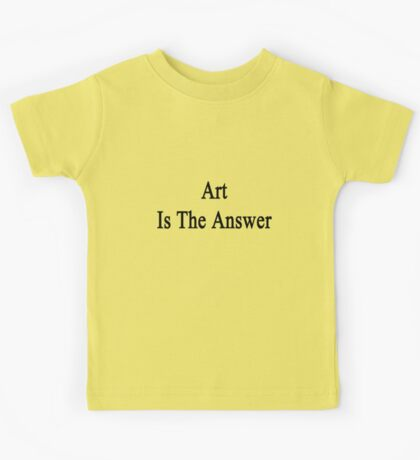 Art Is The Answer Kids Tee