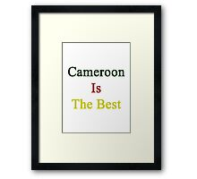 Cameroon Is The Best Framed Print