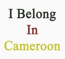 I Belong In Cameroon by supernova23