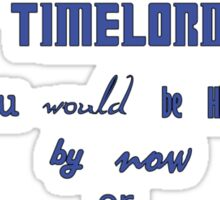If you were a timelord Sticker