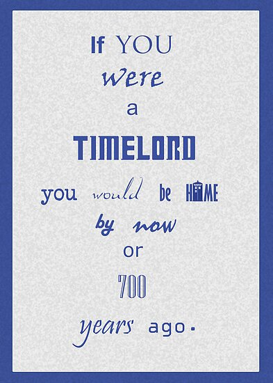 If you were a timelord by SallySparrowFTW