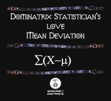 Dominatrix Statisticians... T-Shirt