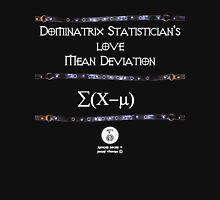 Dominatrix Statisticians... T-Shirt