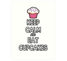 Keep Calm and Eat Cupcakes Art Print
