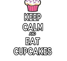 Keep Calm and Eat Cupcakes by HelloStar