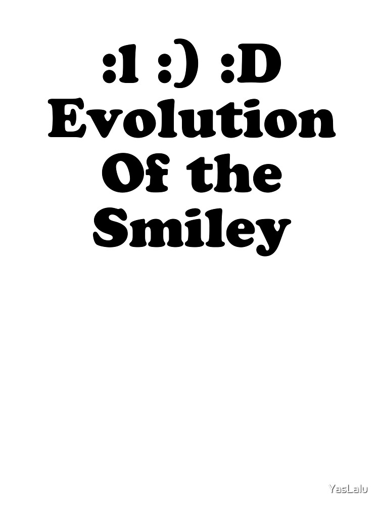 Evolution of the Smiley :) by YasLalu