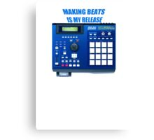 Making Beats is my Release Canvas Print