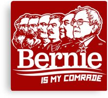 Bernie Sanders Is My Comrade Canvas Print
