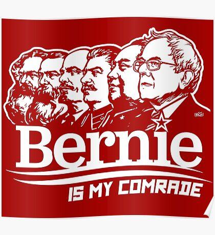 Bernie Sanders Is My Comrade Poster