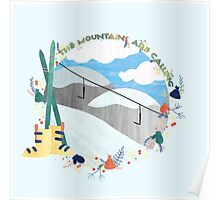 The Mountains Are Calling - Slopes Poster