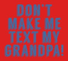 Don't Make Me Text My Grandpa One Piece - Short Sleeve