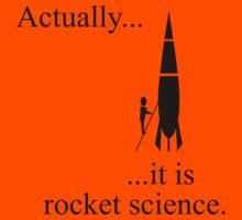 Actually... it is rocket science. Kids Tee