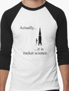 Actually... it is rocket science. Men's Baseball ¾ T-Shirt