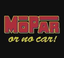 Mopar or No Car! by KlassicKarTeez