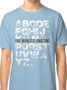 THIS WORLD IS AMAZING. Classic T-Shirt
