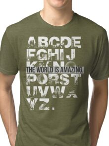 THIS WORLD IS AMAZING. Tri-blend T-Shirt