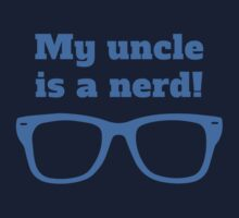 My Uncle Is A Nerd One Piece - Long Sleeve