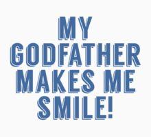 My Godfather Makes Me Smile Kids Tee