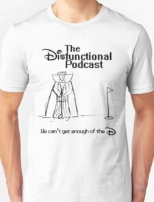 The Disfunctional Podcast T-Shirt