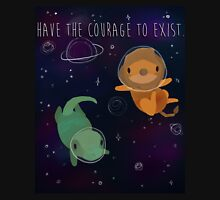 Have the Courage to Exist Unisex T-Shirt