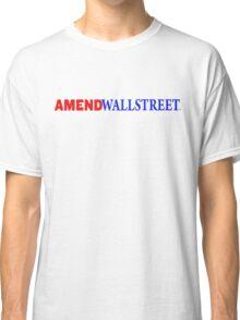 Amend Wall Street  - Bumper Sticker Classic T-Shirt