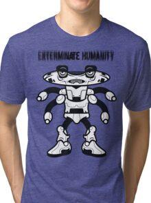 Exterminate Humanity  Tri-blend T-Shirt