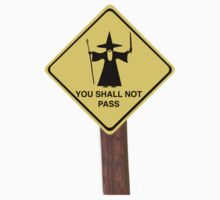YOU SHALL NOT PASS roadsign by Hassy