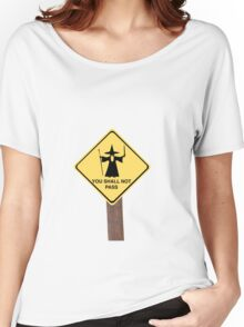 YOU SHALL NOT PASS roadsign Women's Relaxed Fit T-Shirt