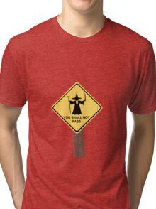 YOU SHALL NOT PASS roadsign Tri-blend T-Shirt