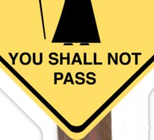 YOU SHALL NOT PASS roadsign Sticker