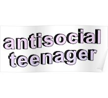 antisocial teenager Poster