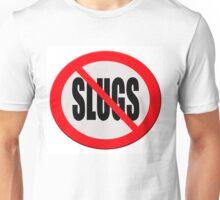Warning sign - no slugs Unisex T-Shirt