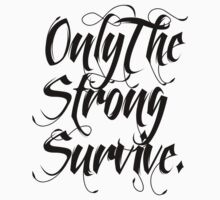 ONLY THE STRONG SURVIVE. by Terry To