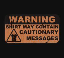 A Cautionary Shirt Kids Tee