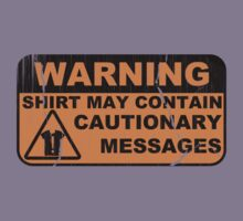 A Cautionary Shirt by Anthony Pipitone