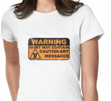 A Cautionary Shirt Womens Fitted T-Shirt