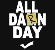'All Damn Day' Parody. by trumanpalmehn